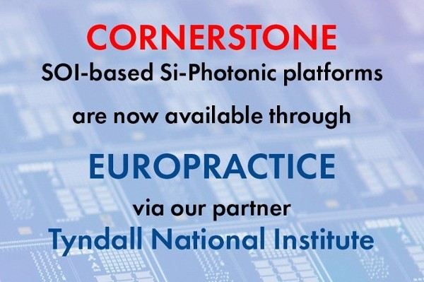 EUROPRACTICE adds CORNERSTONE SOI process to its Photonic technology portfolio through Tyndall National Institute and University of Southampton